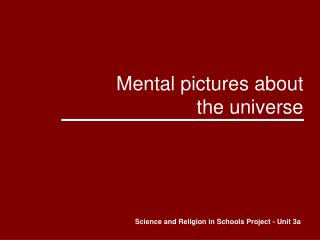 Mental pictures about the universe