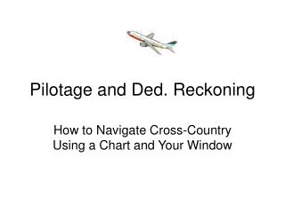 Pilotage and Ded. Reckoning