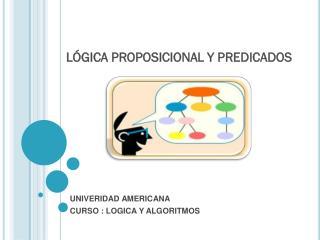 LÓGICA PROPOSICIONAL Y PREDICADOS