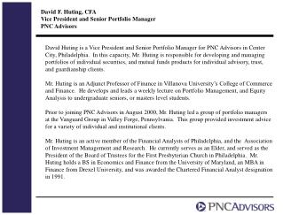 David F. Huting, CFA Vice President and Senior Portfolio Manager PNC Advisors