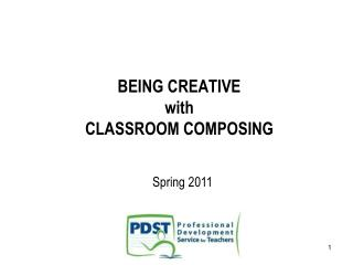BEING CREATIVE  with CLASSROOM COMPOSING