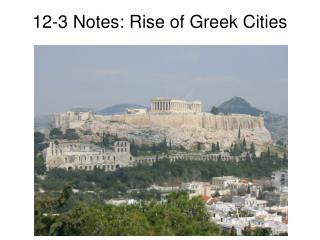 12-3 Notes: Rise of Greek Cities