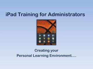 iPad Training for Administrators