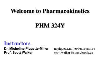 Instructors Dr. Micheline Piquette-Miller  m.piquette.millerutoronto  Prof. Scott Walker    scott.walkersunnybrook