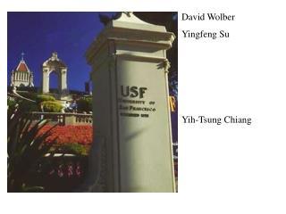 David Wolber Yingfeng Su Yih-Tsung Chiang