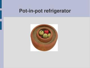 Pot-in-pot refrigerator