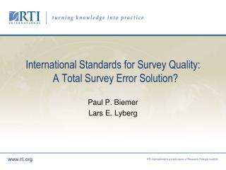 International Standards for Survey Quality:  A Total Survey Error Solution?