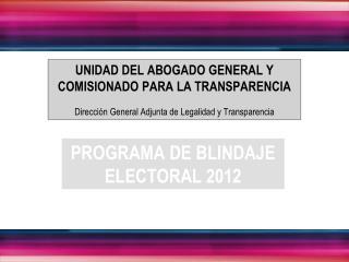 UNIDAD DEL ABOGADO GENERAL Y COMISIONADO PARA LA TRANSPARENCIA