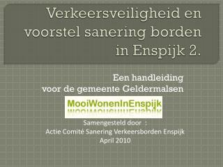 Verkeersveiligheid en voorstel sanering borden in  Enspijk  2.