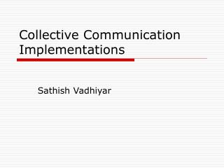 Collective Communication Implementations