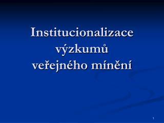 Institucionalizace výzkumů veřejného mínění
