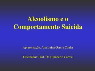 Alcoolismo e o Comportamento Suicida
