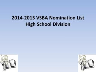 2014-2015 VSBA Nomination List High  School Division