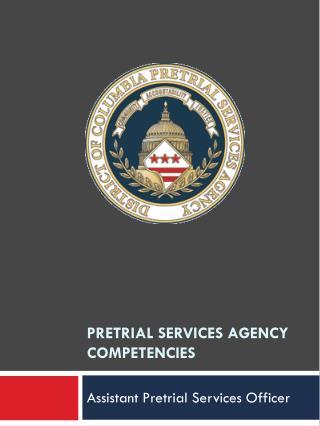 PreTrial Services Agency Competencies