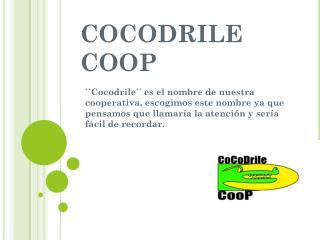 COCODRILE COOP