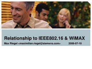 Relationship to IEEE802.16 & WiMAX