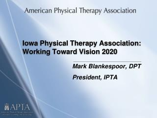 Iowa Physical Therapy Association:  Working Toward Vision 2020