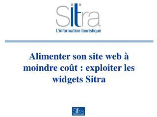 Alimenter son site web à moindre coût : exploiter les widgets Sitra