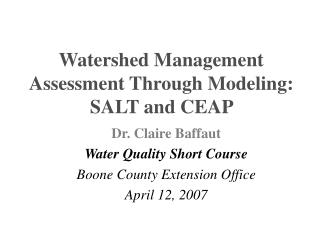 Watershed Management Assessment Through Modeling: SALT and CEAP