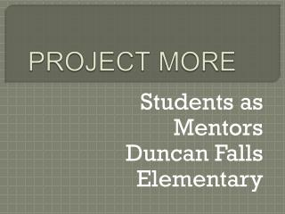 PROJECT MORE