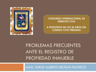 PROBLEMAS FRECUENTES ANTE EL REGISTRO DE PROPIEDAD INMUEBLE