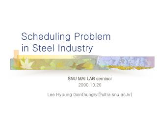 Scheduling Problem  in Steel Industry