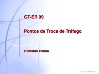 GT-ER 99 Pontos de Troca de Tráfego