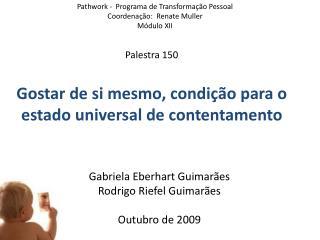 Palestra 150 Gostar de si mesmo, condição para o estado universal de contentamento