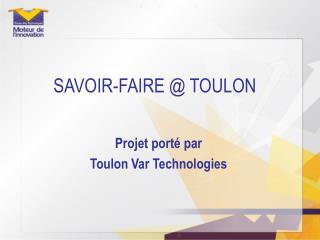 SAVOIR-FAIRE @ TOULON