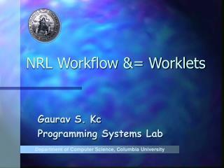 NRL Workflow &= Worklets