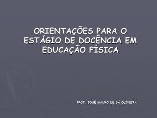 ORIENTAÇÕES PARA O ESTÁGIO DE DOCÊNCIA EM EDUCAÇÃO FÍSICA