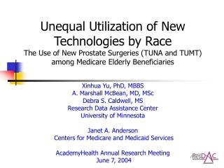 Unequal Utilization of New Technologies by Race The Use of New Prostate Surgeries TUNA and TUMT among Medicare Elderly B