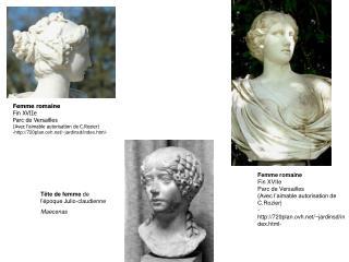 Femme romaine Fin XVIIe Parc de Versailles (Avec l'aimable autorisation de C.Rozier)