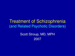 Treatment of Schizophrenia  and Related Psychotic Disorders