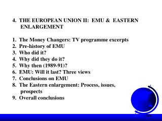 4.  THE EUROPEAN UNION II:  EMU &  EASTERN       ENLARGEMENT