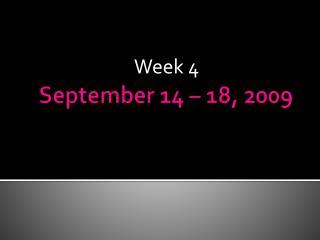 September 14 – 18, 2009