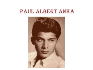Paul Albert Anka