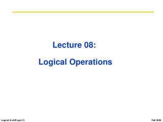 Lecture 08:  Logical Operations
