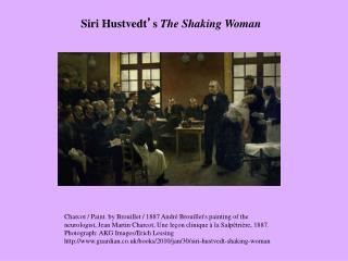 Siri Hustvedt ' s  The Shaking Woman