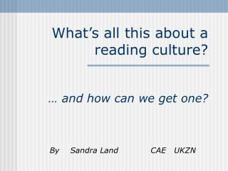 What�s all this about a  reading culture? � and how can we get one?