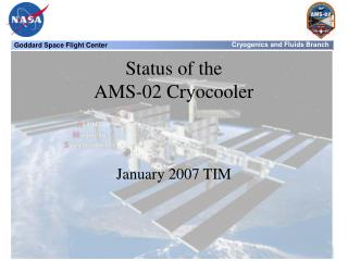 Status of the  AMS-02 Cryocooler