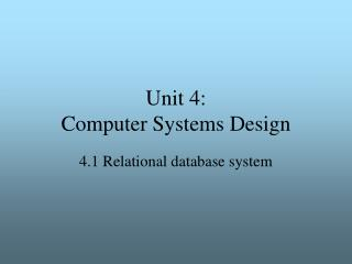 Unit 4: Computer Systems Design