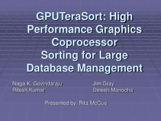 GPUTeraSort: High Performance Graphics Coprocessor Sorting for Large Database Management