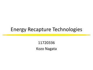 Energy Recapture Technologies