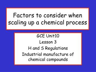 Factors to consider when scaling up a chemical process