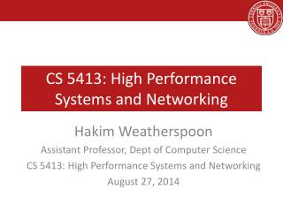 CS 5413: High Performance Systems and Networking