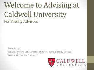 Welcome to Advising at Caldwell  University For Faculty Advisors