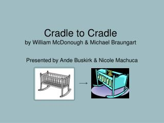 Cradle to Cradle by William McDonough & Michael Braungart