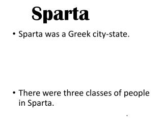 Sparta was a Greek city-state. Sparta conquered other city-states to gain wealth and power.