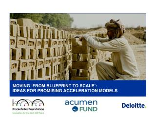 MOVING 'FROM BLUEPRINT TO SCALE': IDEAS FOR PROMISING ACCELERATION MODELS